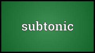 Subtonic Meaning