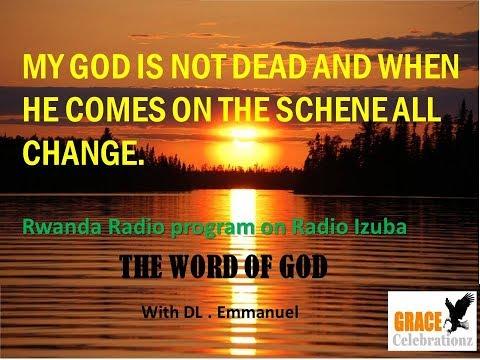 GOD IS NOT DEAD - A RADIO IZUBA PROGRAM RWANDA