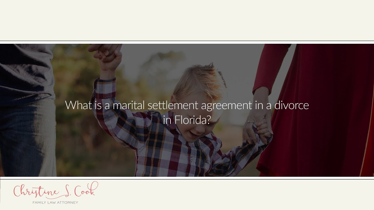 What Is A Marital Settlement Agreement In A Divorce In Florida