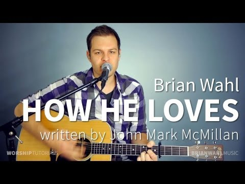 How He Loves - John Mark McMillan, David Crowder (full mix) by Brian Wahl