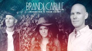 Brandi Carlile - Wherever is Your Heart (Audio)