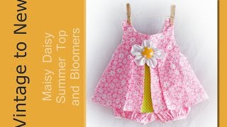 Maisy Daisy Top and Diaper Cover PDF Pattern and Video Tutorial(The pattern is available here: http://vintagetonew.com/product/maisy-daisy-summer-top-with-bloomers-pdf-pattern-and-video/ . This PDF Pattern is the Maisy ..., 2015-03-18T01:50:01.000Z)