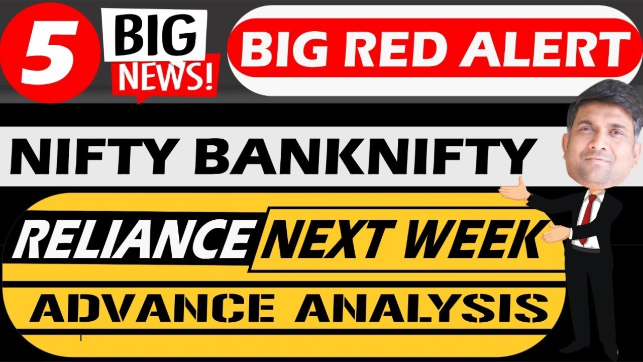 5 BIG NEWS (BIG RED ALERT) |  NIFTY BANKNIFTY RELIANCE NEXT WEEK ADVANCE ANALYSIS