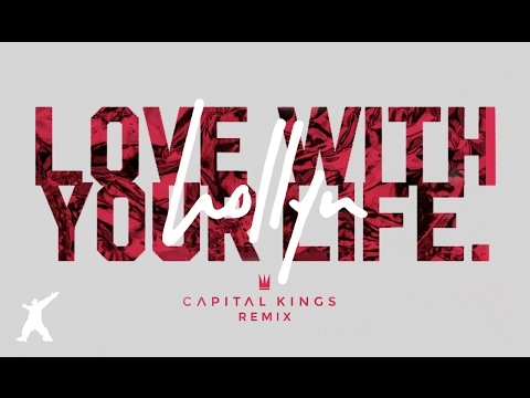Hollyn - Love With Your Life [Capital Kings Remix] (Official Audio Video)