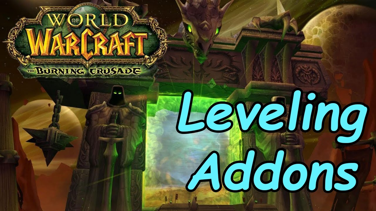 Wow Tbc 2 4 3 Leveling Addons Almost Necessary To Have Youtube