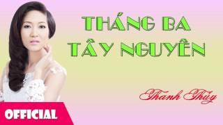 Tháng Ba Tây Nguyên - Thanh Thúy [Official Audio]