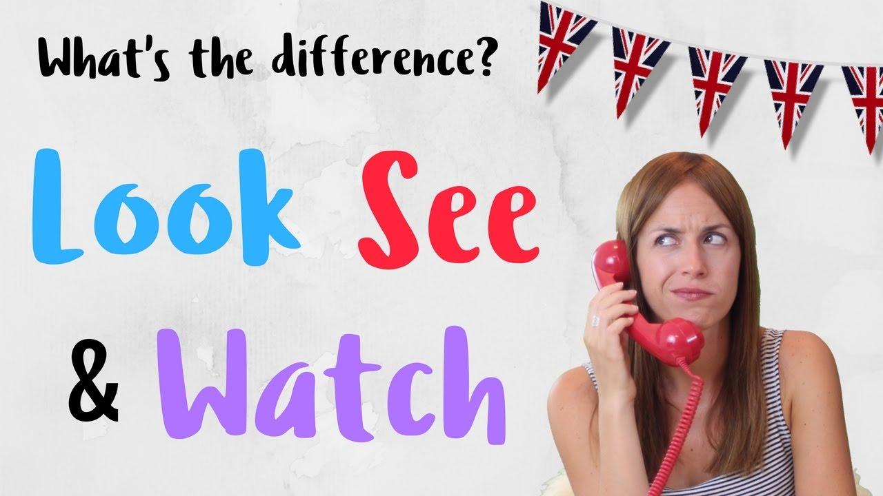 Diferencia Entre See Look Y Watch En Ingles Clase De Ingles Youtube