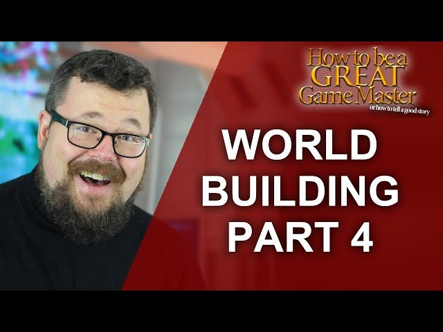 GREATGM: World building in RPG's PART 4 - Great Game Master Tips