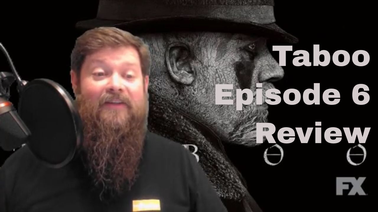 Download Taboo Episode 6 Review