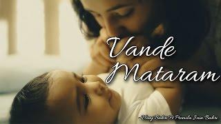Vande Mataram (Restrung) - Viraj Bahri Ft Promila Jain Bahri II PATRIOTIC BEST II