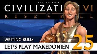 Let's Play: Civilization VI - Makedonien (25) | Rise & Fall [Deutsch]