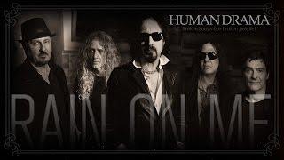 """Human Drama - """"Rain on Me"""""""