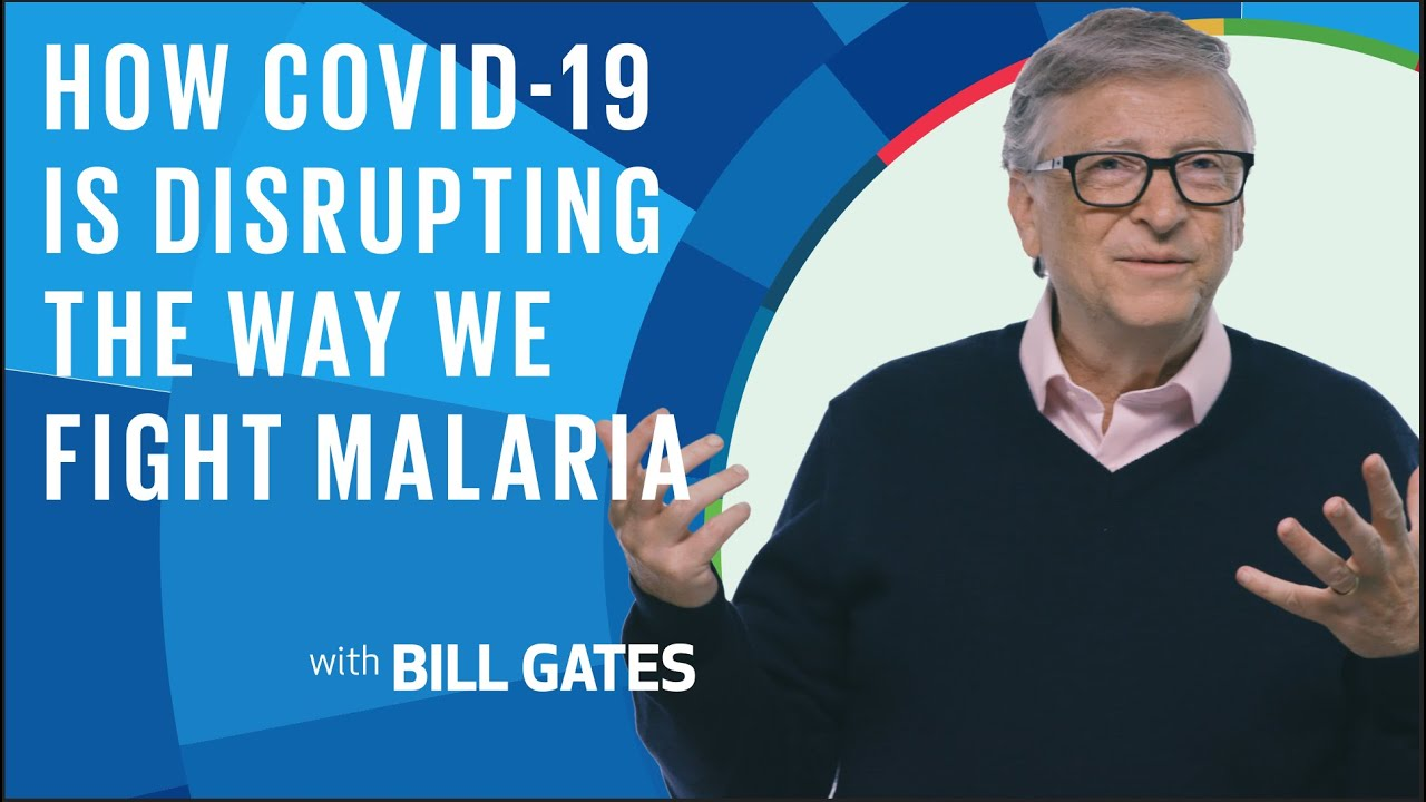 Bill Gates: How COVID-19 Is Disrupting The Way We Fight Malaria - YouTube