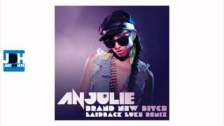 Anjulie - Brand New Bitch (Laidback Luke Remix)