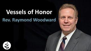 "Video 2016.06.05 ""Vessels Of Honor"" Rev Raymond Woodward download MP3, 3GP, MP4, WEBM, AVI, FLV Desember 2017"