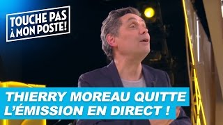 Video Thierry Moreau quitte TPMP en plein direct ! download MP3, 3GP, MP4, WEBM, AVI, FLV September 2017