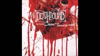 Deathbound  -  To Cure The Sane With Insanity MMVI (Full Album) 2003