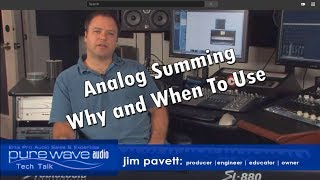 Analog Summing - Pure Wave Audio Tech Talk - Jim Pavett