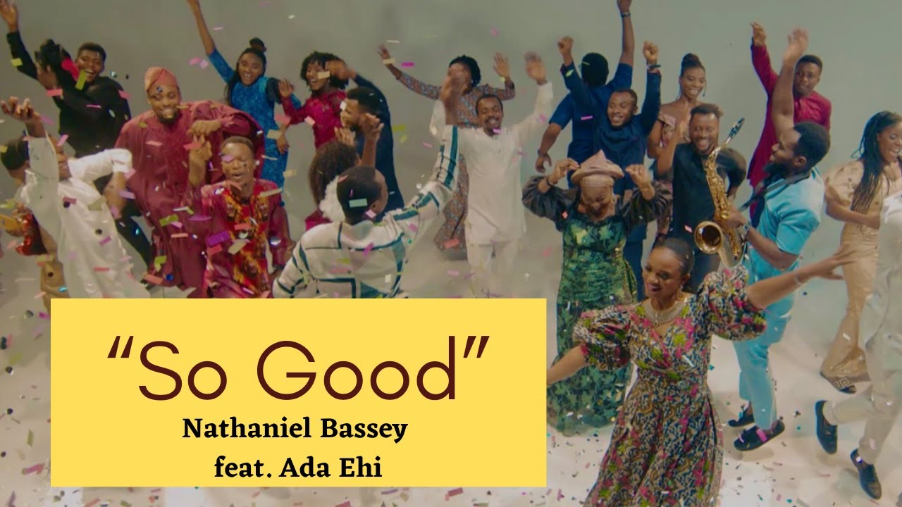 "Download Nathaniel Bassey ft  Ada Ehi  ""So Good"""