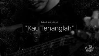 Gambar cover Kau Tenanglah - Coffternoon (Official Music Video)