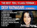 The Best Ten ( 10 Lagu Terbaik ) DESY RATNASARI '90 Memorial..