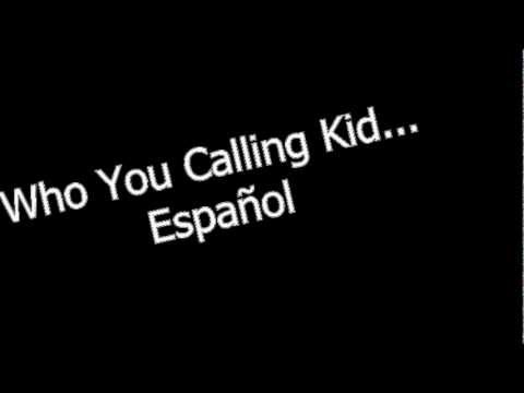 Who You Calling Kid_ Español_Hot Hot Heat