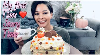 My First Time Wasn't Really My First Time?   Cake & Story Time!