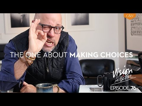 Vision Is Better, Ep.76- The One About Making Creative & Technical Decisions