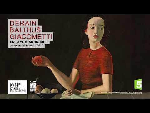 """""""Derain, Balthus, Giacometti : Une amitié artistique"""""""