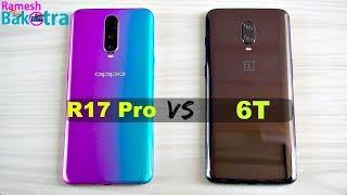 Oppo R17 Pro vs OnePlus 6T SpeedTest and Camera Comparison