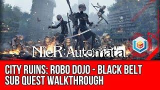 Nier: Automata Walkthrough - City Ruins: Robo Dojo - Black Belt Sub Quest Gameplay/Let