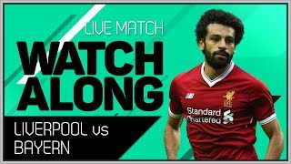 Liverpool vs Bayern Munich LIVE Stream Watchalong