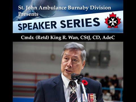 20210510 Speaker 5: Cmdr (Retd) King R. Wan, Past SJA Provincial Commissioner BC/Yukon