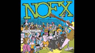 NOFX's second live album released in 2007 through Fat Wreck Chords....