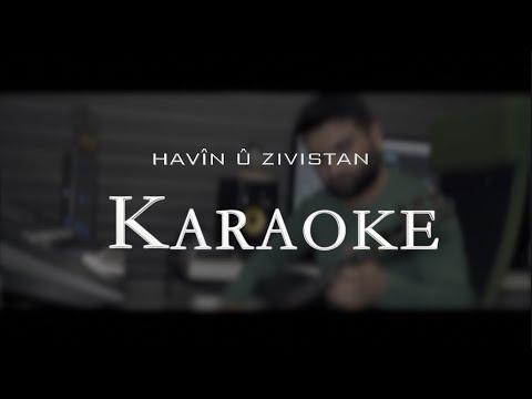 HAVÎN Û ZIVISTAN    Karaoke