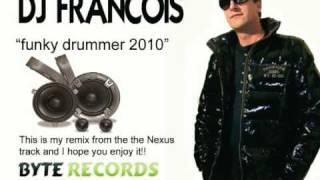 DJ Francois - Funky drummer 2010