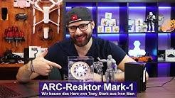 [ARC Reaktor] Wir bauen das Herz von Tony Stark aus Iron Man (Mark 1) [Review] [HD]
