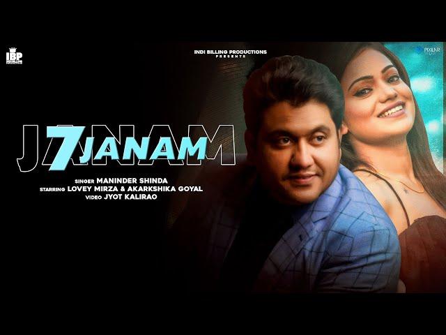 7 Janam | Official Video | Maninder Shinda | Aakarshika | IndiBilling | Latest Punjabi Songs 2021