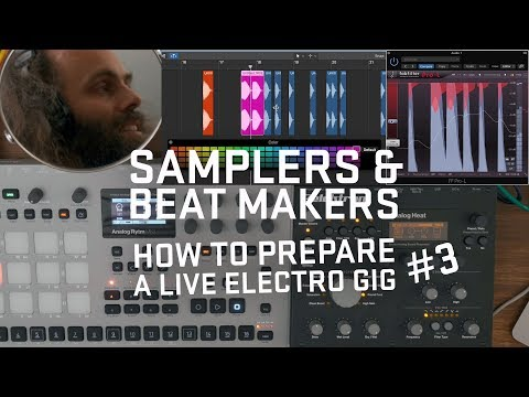 How to prepare a live electro gig Pt.3 (SAMPLERS & BEAT MAKERS)