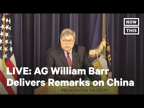 Attorney General William Barr Delivers Remarks on China   LIVE   NowThis