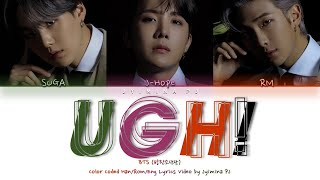 "BTS (방탄소년단) - 'UGH!"" Lyrics (Color Coded_Han_Rom_Eng)"