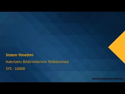 SYS 10400 : SYST10 - Hatırlatıcı Bildirimlerinin Tetiklenmesi