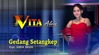 Vita Alvia - Gedang Setangkep [OFFICIAL]