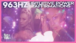 963 Hz: Intuitive Power Affirmations