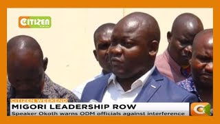 Speaker Okoth warns ODM officials against interference