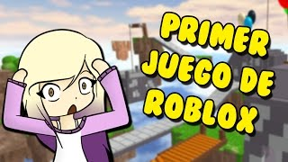 THE FIRST ROBLOX GAME OF THE STORY Roblox in Spanish