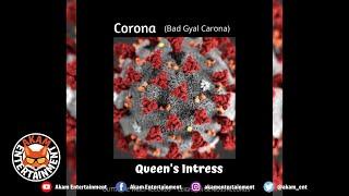 Queens Intress - Corona (Bad Gyal Carona) March 2020