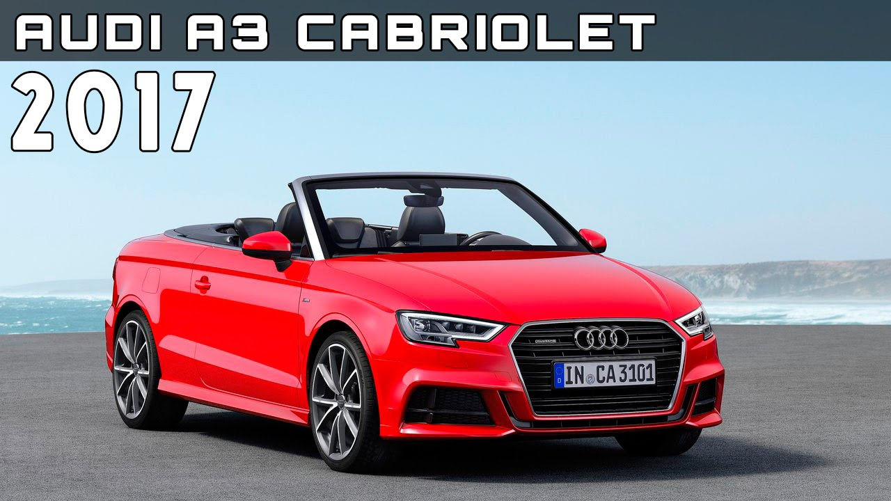 2017 audi a3 cabriolet review rendered price specs release date youtube. Black Bedroom Furniture Sets. Home Design Ideas