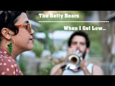 The Betty Bears -  When I Get Low... (Official CD Track)