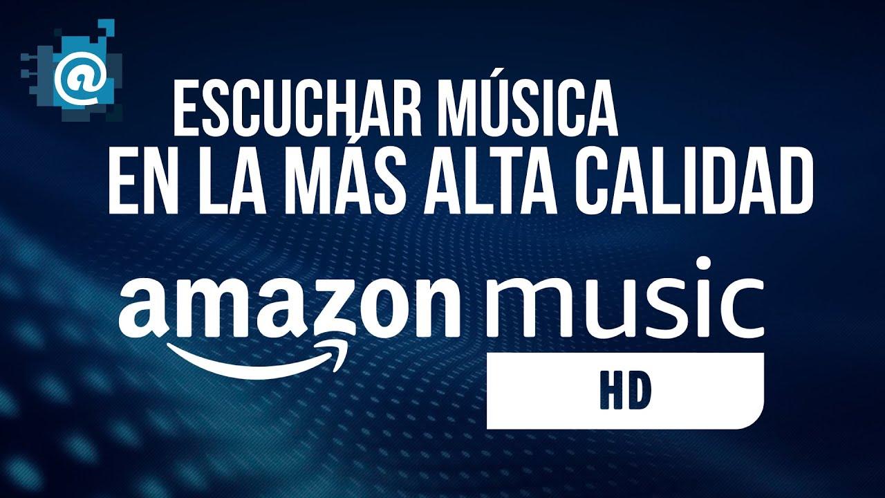 Escuchar Música En Alta Calidad Con Amazon Music Hd Youtube